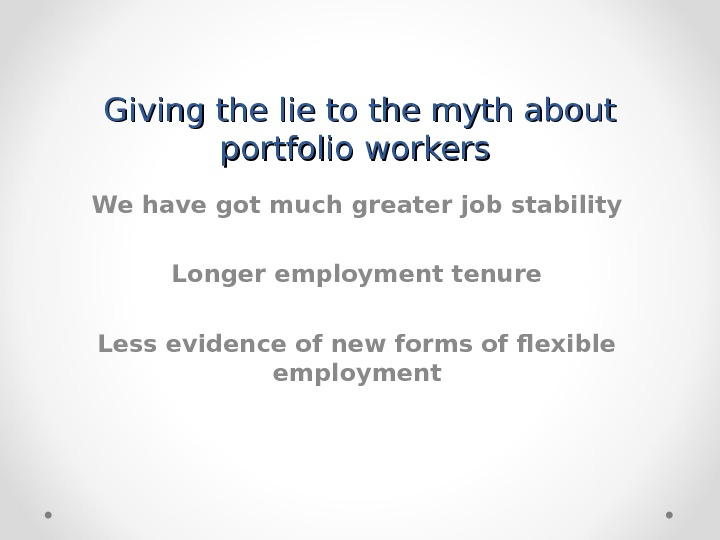 Giving the lie to the myth about portfolio workers We have got much greater job stability