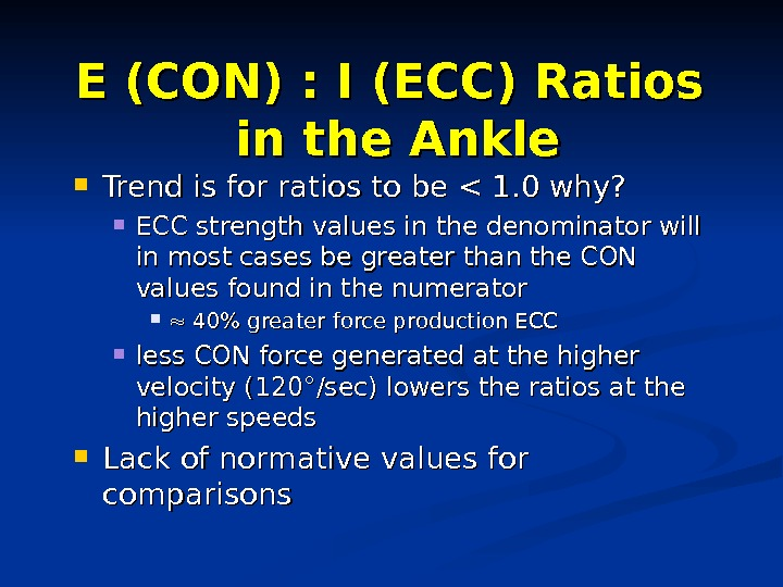 E (CON) : I (ECC) Ratios in the Ankle Trend is for ratios to be