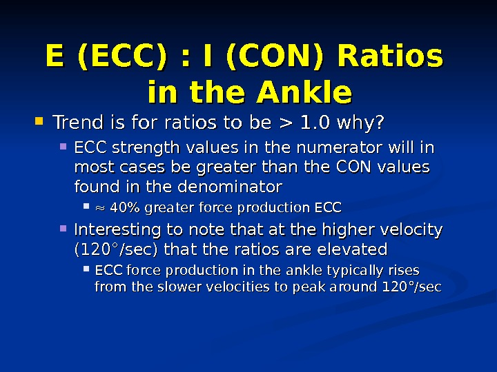 E (ECC) : I (CON) Ratios in the Ankle Trend is for ratios to be