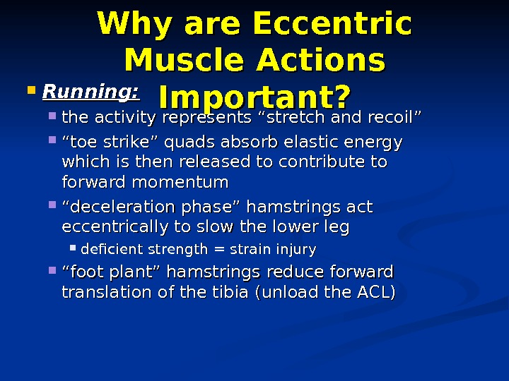 "Why are Eccentric Muscle Actions Important? Running:  the activity represents ""stretch and recoil"" """" toe"