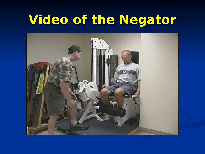 Video of the Negator