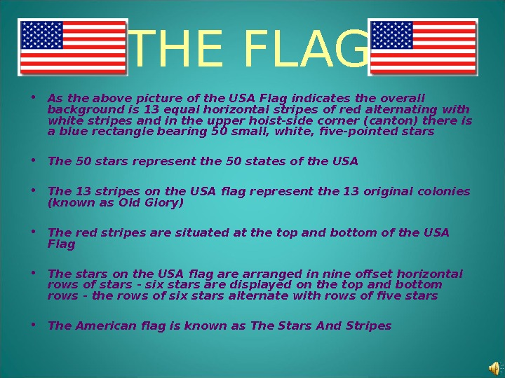 THE FLAG • As the above picture of the USA Flag indicates the overall background is