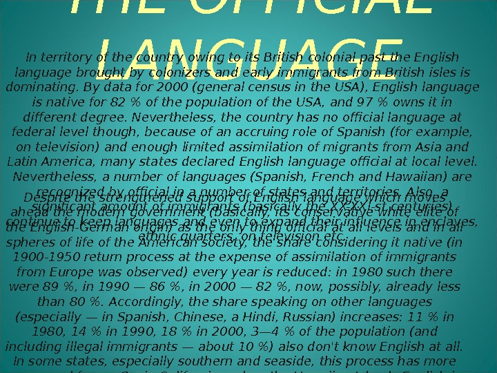 THE OFFICIAL LANGUAGEIn territory of the country owing to its British colonial past the English language