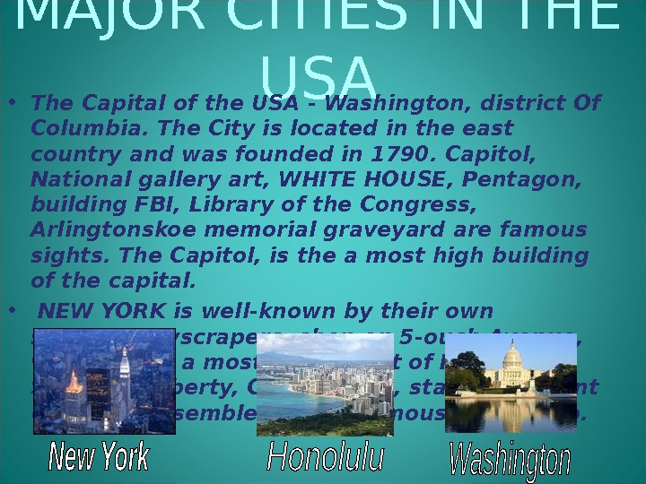 MAJOR CITIES IN THE USA • The Capital of the USA - Washington, district Of Columbia.