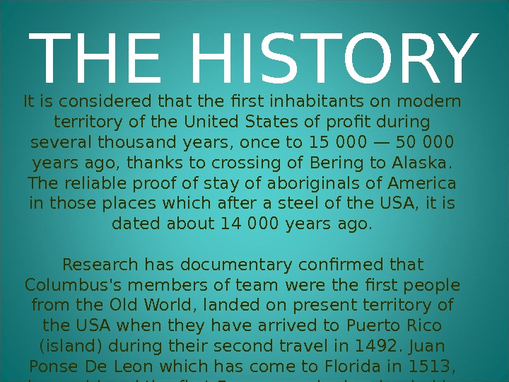 It is considered that the first inhabitants on modern territory of the United States of profit