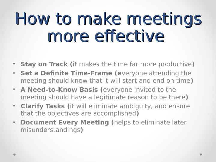 How to make meetings more effective  • Stay on Track ( it  makes the