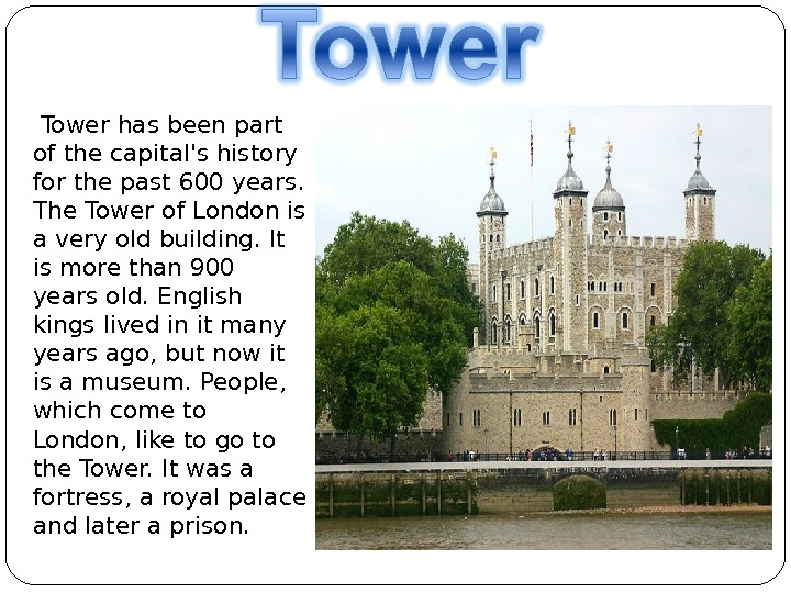 Tower has been part of the capital's history for the past 600 years.  The