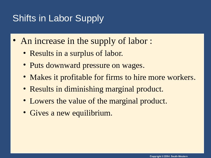 Copyright © 2004 South-Western. Shifts in Labor Supply • An increase in the supply of labor