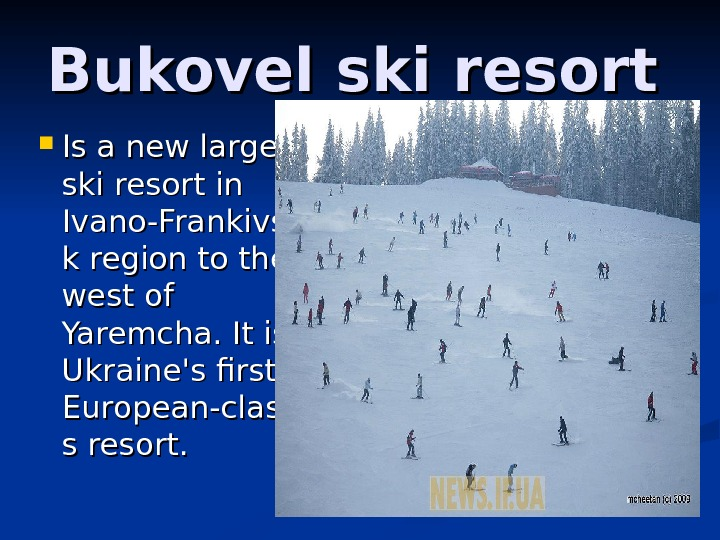 Bukovel ski resort II s a new large ski resort in Ivano-Frankivs k k region to