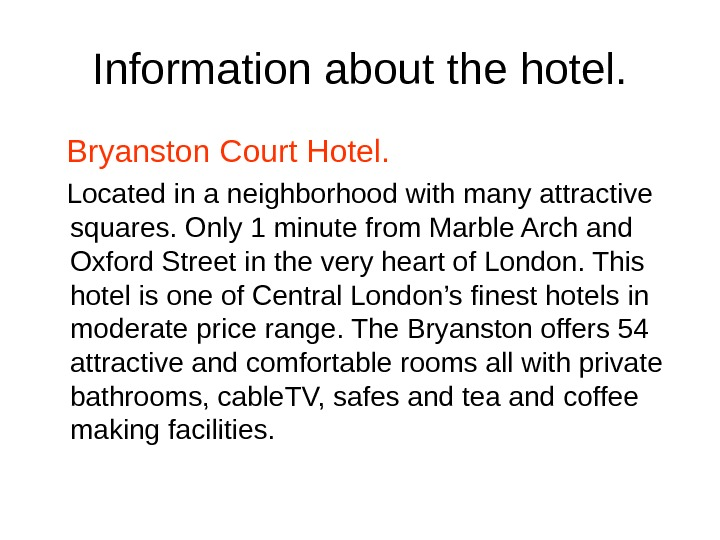 Information about the hotel. Bryanston Court Hotel. Located in a neighborhood with many attractive