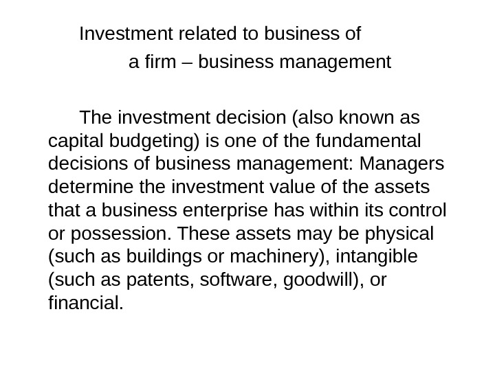 Investment related to business of a firm – business management The investment decision (also known as