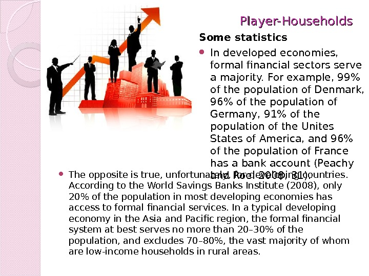 Player-Households  The opposite is true, unfortunately, for developing countries.  According to the World Savings