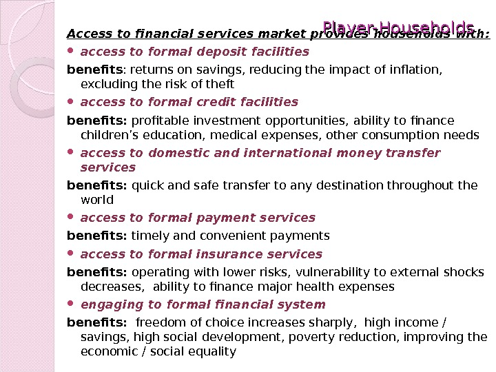 Access to financial services market provides households with:  access to formal deposit facilities benefits :