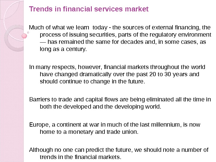 Trends in financial services market Much of what we learn today - the sources of external