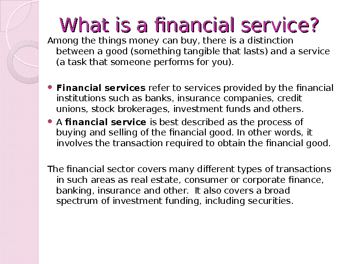 What is a financial service? Among the things money can buy, there is a distinction between
