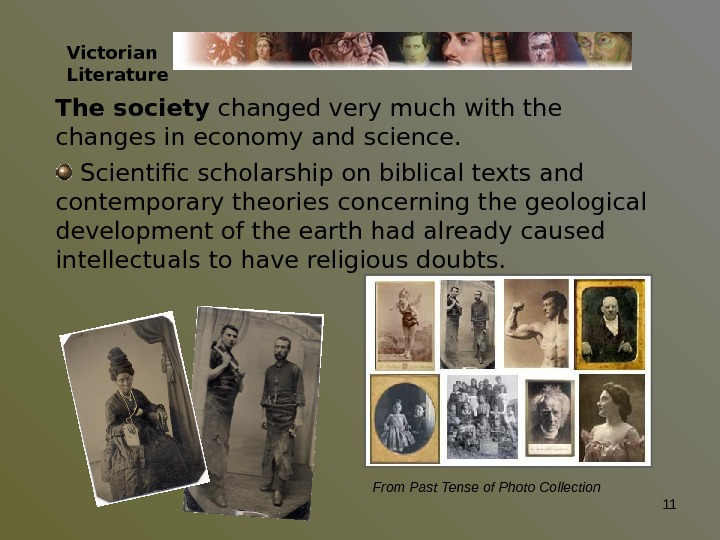 Victorian Literature The society changed very much with the changes in economy and science. Scientific scholarship