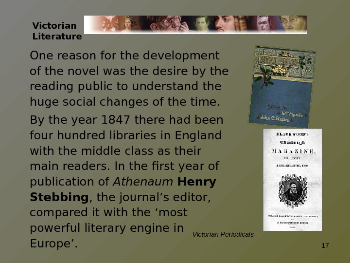 Victorian Literature One reason for the development of the novel was the desire by the reading