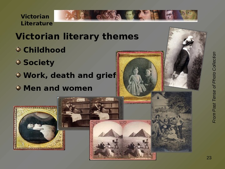 Victorian Literature Victorian literary themes  Childhood Society  Work, death and grief  Men and