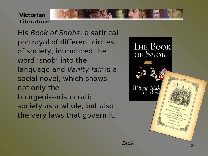 Victorian Literature His Book of Snobs , a satirical portrayal of different circles of society, introduced