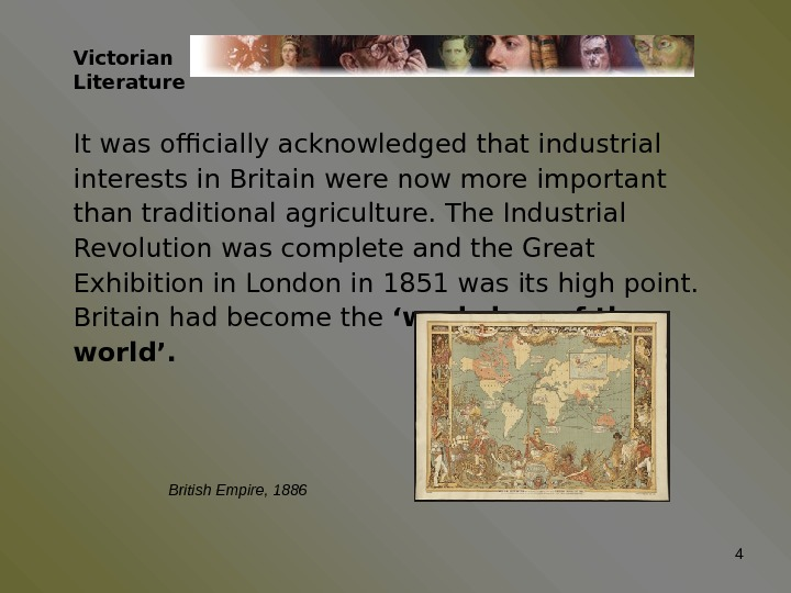 Victorian Literature It was officially acknowledged that industrial interests in Britain were now more important than