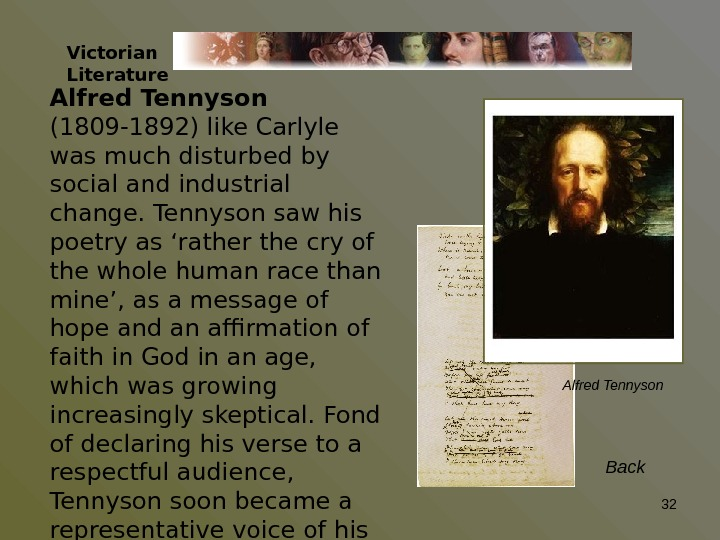 Victorian Literature Alfred Tennyson  (1809 -1892) like Carlyle was much disturbed by social and industrial