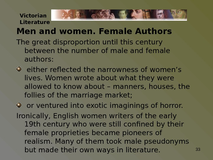 Men and women. Female Authors The great disproportion until this century between the number of male