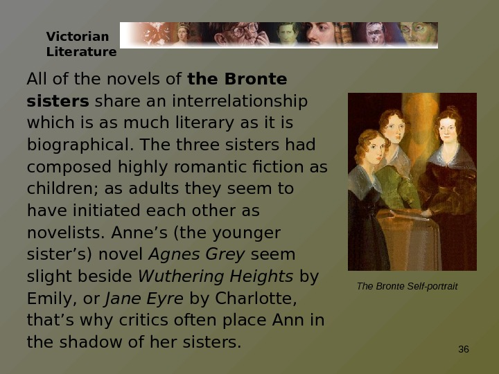 Victorian Literature All of the novels of the Bronte sisters share an interrelationship which is as