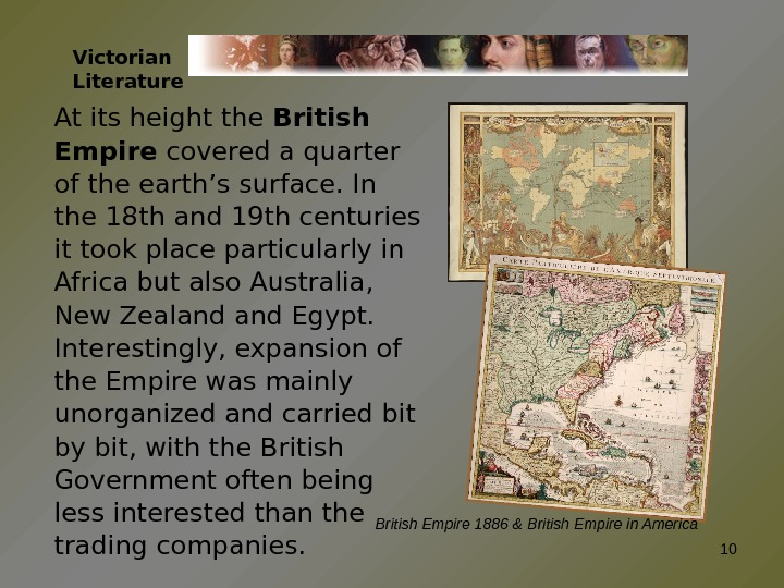 Victorian Literature At its height the British Empire covered a quarter of the earth's surface. In