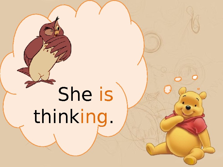 She is  think ing.