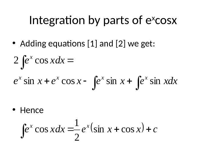 • Adding equations [1] and [2] we get:  • Hence Integration by parts of
