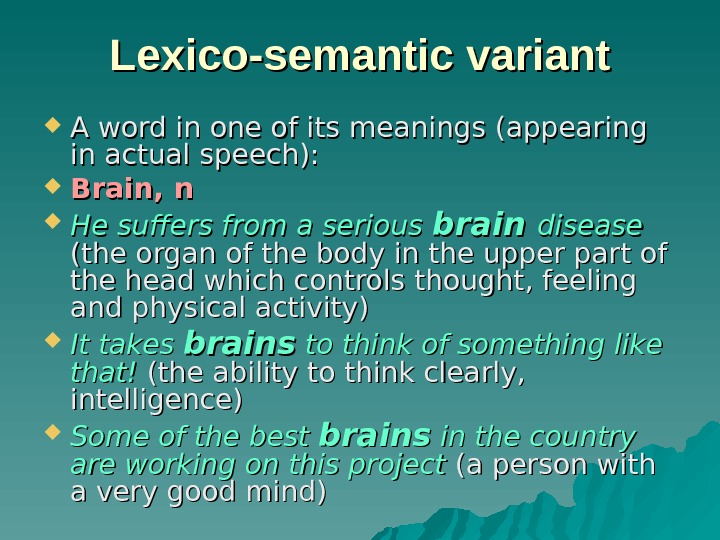 Lexico-semantic variant A word in one of its meanings (appearing in actual speech):
