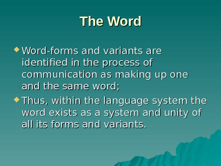 The Word-forms and variants are identified in the process of communication as making up