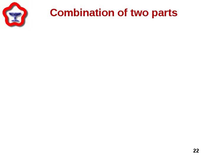 22 Combination of two parts