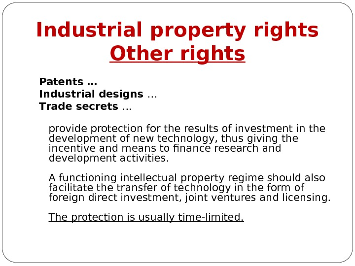 Industrial property rights Other rights Patents … I ndustrial designs … T rade secrets  …