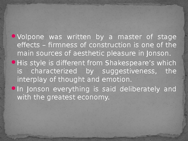 Volpone was written by a master of stage effects – firmness of construction is one