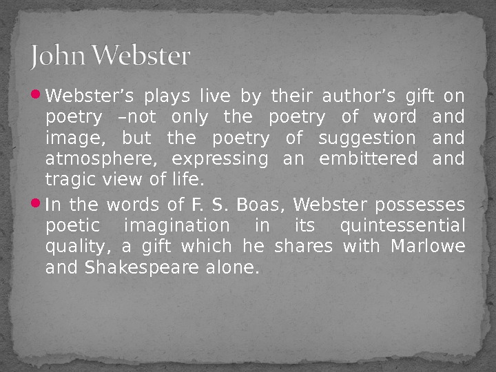 Webster's plays live by their author's gift on poetry –not only the poetry of word