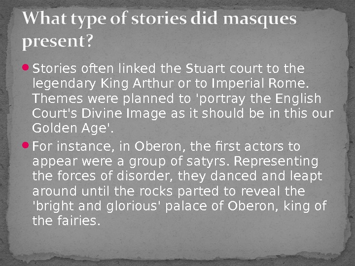 Stories often linked the Stuart court to the legendary King Arthur or to Imperial Rome.