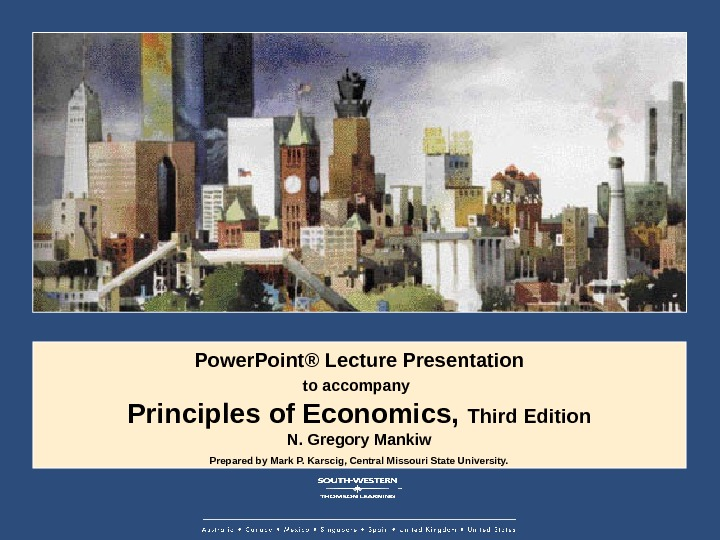 Power. Point® Lecture Presentation to accompany  Principles of Economics,  Third Edition N. Gregory Mankiw