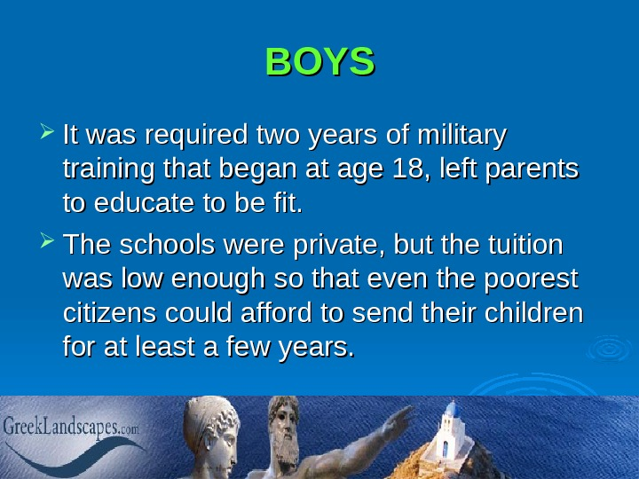 BOYS It was required two years of military training that began at age 18, left parents