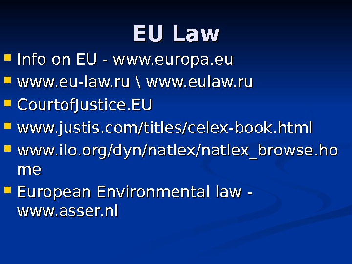 EU Law Info on EU - www. europa. eu  www. eu-law. ru \ www. eulaw.