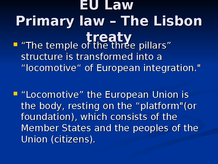 "EU Law Primary law – The Lisbon treaty """" The temple of the three pillars"" structure"