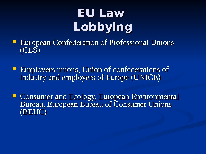 EU Law Lobbying European Confederation of Professional Unions (CES) Employers unions, Union of confederations of industry