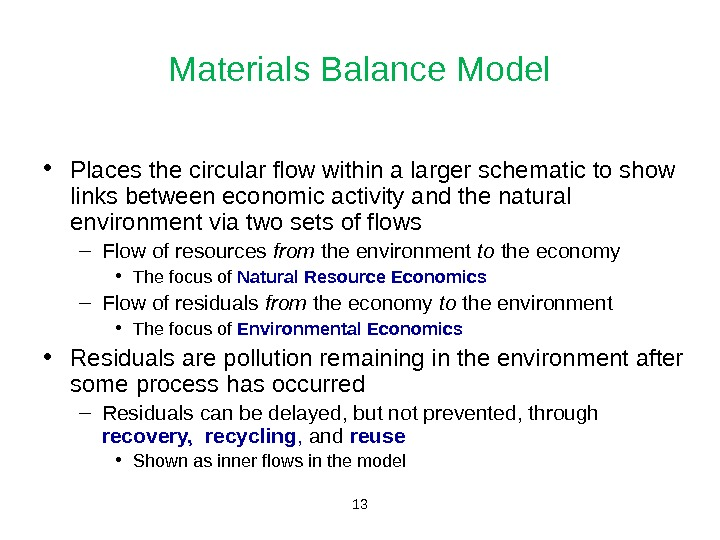 13 Materials Balance Model • Places the circular flow within a larger schematic to show links