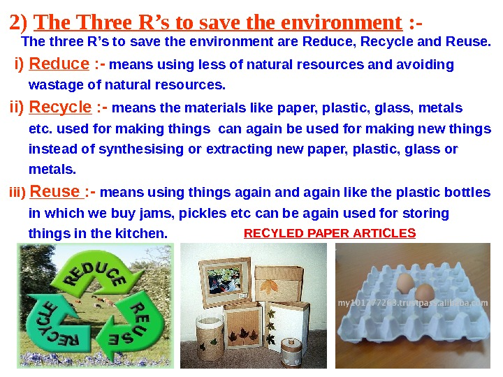 2) The Three R's to save the environment : -  The three R's to save