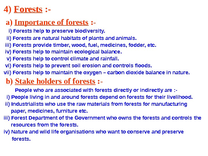 4) Forests : -  a) Importance of forests : -   i) Forests help