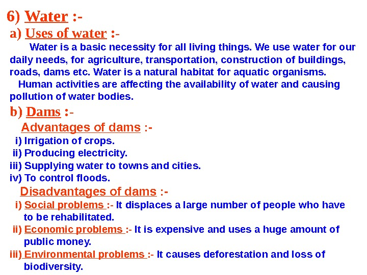 6) Water : - a) Uses of water : -   Water is a basic