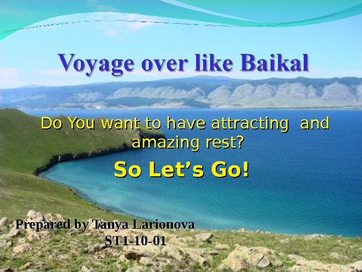 Do You want to have attracting and amazing rest?  So Let's Go! Prepared by Tanya