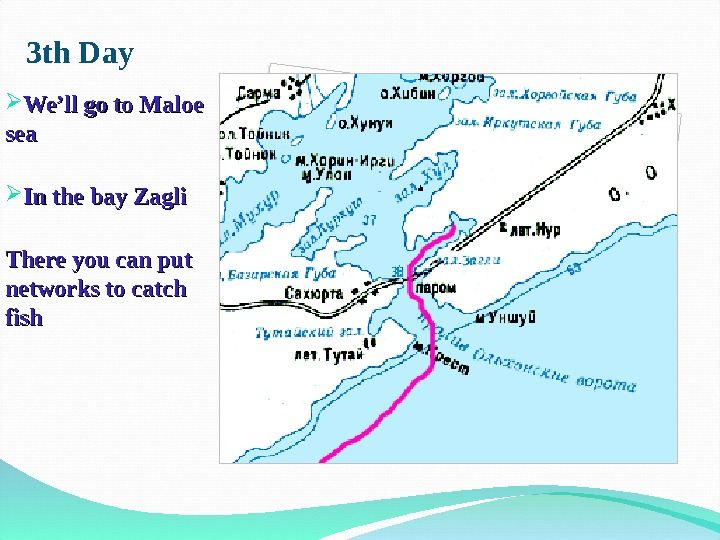 3 th Day We'll go to Maloe seasea In the bay Zagli There you can put