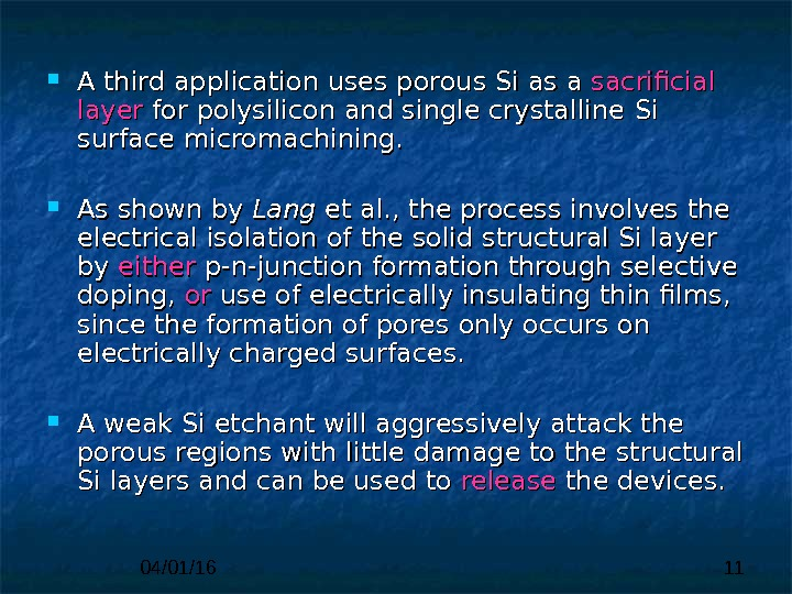 04/01/16 11 A third application uses porous  Si as a sacrificial layer for polysilicon and