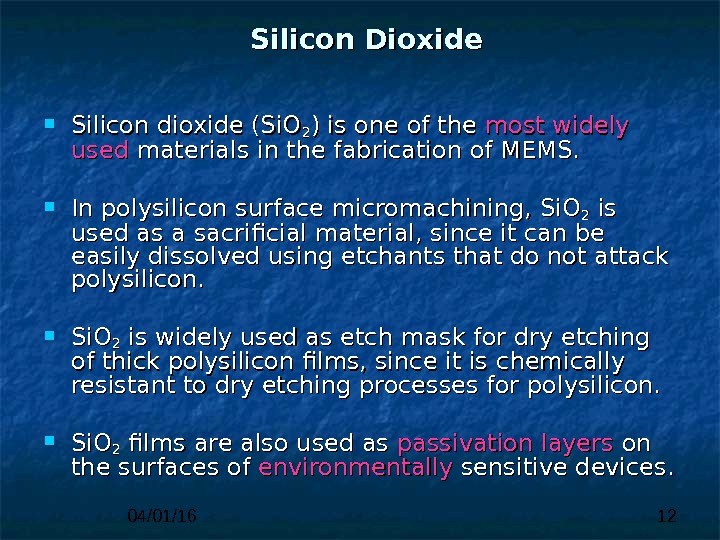 04/01/16 12 Silicon Dioxide Silicon dioxide (Si. O 22 ) is one of the most widely